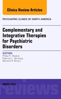 Complementary and Integrative Therapies for Psychiatric Disorders, An Issue of Psychiatric Clinics, 1st Edition,Philip Muskin,Patricia Gerbarg,Richard Brown,ISBN9781455771479