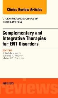 Cover image for Complementary and Integrative Therapies for ENT Disorders, An Issue of Otolaryngologic Clinics