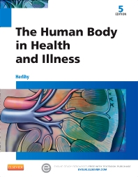 The Human Body in Health and Illness - 5th Edition - ISBN: 9781455772346, 9781455756384