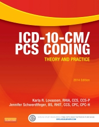 ICD-10-CM/PCS Coding: Theory and Practice, 2014 Edition, 1st Edition,Karla Lovaasen,Jennifer Schwerdtfeger,ISBN9781455772605