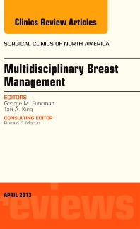 Multidisciplinary Breast Management, An Issue of Surgical Clinics - 1st Edition - ISBN: 9781455773343, 9781455773619