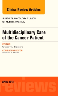 Cover image for Multidisciplinary Care of the Cancer Patient , An Issue of Surgical Oncology Clinics