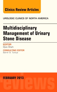 Cover image for Multidisciplinary Management of Urinary Stone Disease,  An Issue of Urologic Clinics