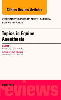 Cover image for Topics in Equine Anesthesia, An Issue of Veterinary Clinics: Equine Practice