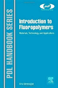 Introduction to Fluoropolymers, 1st Edition,Sina Ebnesajjad,ISBN9781455774425