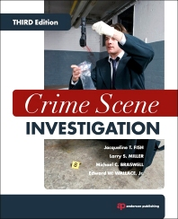 Crime Scene Investigation, 3rd Edition,Jacqueline Fish,Larry Miller,Michael Braswell,Edward Wallace,ISBN9781455775408