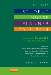 Saunders Student Nurse Planner, 2013-2014, 9th Edition,Susan deWit,ISBN9781455775705