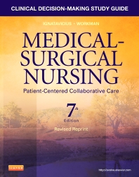 Clinical Decision-Making Study Guide for Medical-Surgical Nursing - Revised Reprint - Elsevier eBook on VitalSource - 7th Edition - ISBN: 9781455775651, 9781455775736
