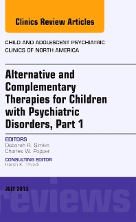 Cover image for Alternative and Complementary Therapies for Children with Psychiatric Disorders, An Issue of Child and Adolescent Psychiatric Clinics of North America