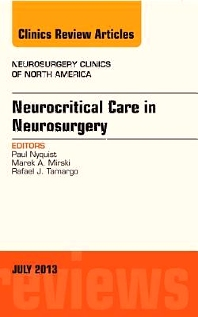 Cover image for Neurocritical Care in Neurosurgery, An Issue of Neurosurgery Clinics