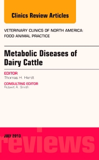 Metabolic Diseases of Ruminants, An Issue of Veterinary Clinics: Food Animal Practice - 1st Edition - ISBN: 9781455776160, 9781455776177