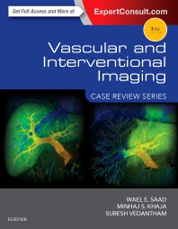Vascular and Interventional Imaging: Case Review Series - 3rd Edition - ISBN: 9781455776306, 9780323296199