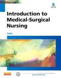 Introduction to Medical-Surgical Nursing, 6th Edition,Adrianne Linton,ISBN9781455776412