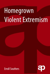 Homegrown Violent Extremism, 1st Edition,Erroll Southers,ISBN9781455776436