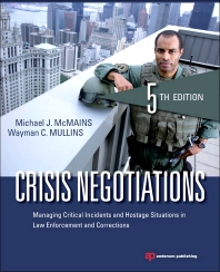 Crisis Negotiations, 5th Edition,Michael McMains,Wayman Mullins,ISBN9781455776474