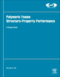 Cover image for Polymeric Foams Structure-Property-Performance