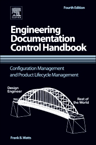 Engineering Documentation Control Handbook - 4th Edition - ISBN: 9781455778607, 9781455778614