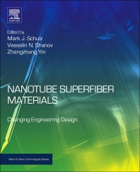 Nanotube Superfiber Materials, 1st Edition,Mark Schulz,Vesselin Shanov,Zhangzhang Yin,ISBN9781455778638