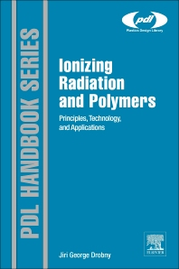 Ionizing Radiation and Polymers, 1st Edition,Jiri George Drobny,ISBN9781455778812