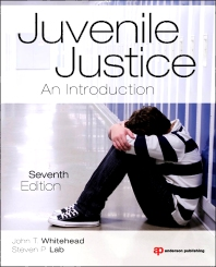 Juvenile Justice, 7th Edition,John Whitehead,Steven Lab,ISBN9781455778928