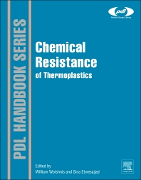 Chemical Resistance of Thermoplastics, 1st Edition,William Woishnis,Sina Ebnesajjad,ISBN9781455778966