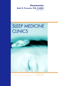 Parasomnias, An Issue of Sleep Medicine Clinics - 1st Edition - ISBN: 9781455779925, 9781455709557