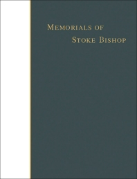 Memorials of Stoke Bishop - 1st Edition - ISBN: 9781483166933, 9781483194417