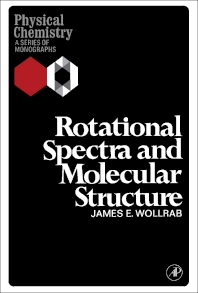 Rotational Spectra and Molecular Structure - 1st Edition - ISBN: 9781483167374, 9781483194851