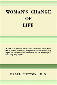Woman's Change of Life - 1st Edition - ISBN: 9781483167671, 9781483195155