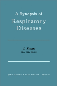 A Synopsis of Respiratory Diseases - 1st Edition - ISBN: 9781483167725, 9781483195209