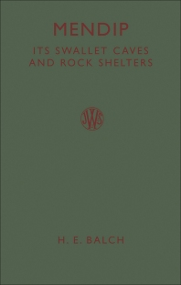 Mendip: Its Swallet Caves and Rock Shelters - 2nd Edition - ISBN: 9781483167732, 9781483195216