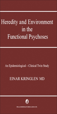 Heredity and Environment in the Functional Psychoses - 1st Edition - ISBN: 9781483179971, 9781483195780