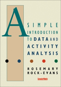 A Simple Introduction to Data and Activity Analysis - 1st Edition - ISBN: 9781483184050