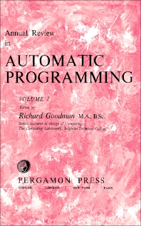 Annual Review in Automatic Programming - 1st Edition - ISBN: 9781483197791, 9781483222820