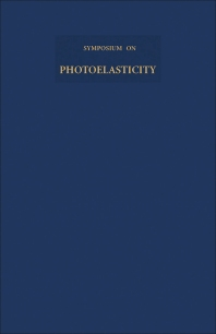 Photoelasticity - 1st Edition - ISBN: 9781483198392, 9781483223421