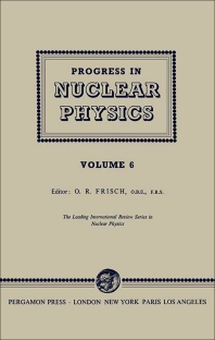 Progress in Nuclear Physics - 1st Edition - ISBN: 9781483198873, 9781483223902