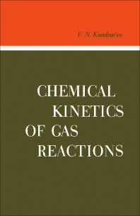 Chemical Kinetics of Gas Reactions - 1st Edition - ISBN: 9781483200156, 9781483225180