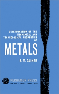 Determination of the Mechanical and Technological Properties of Metals - 1st Edition - ISBN: 9781483200507, 9781483225531