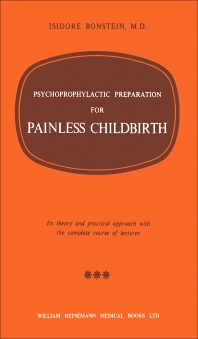 Psychoprophylactic Preparation for Painless Childbirth - 1st Edition - ISBN: 9781483200859, 9781483225883