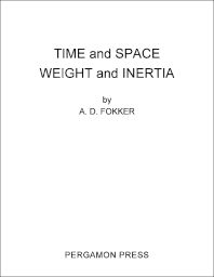 Time and Space Weight and Inertia - 1st Edition - ISBN: 9781483212739, 9781483226163