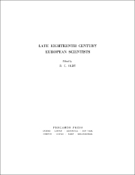 Late Eighteenth Century European Scientists - 1st Edition - ISBN: 9781483213439, 9781483226866
