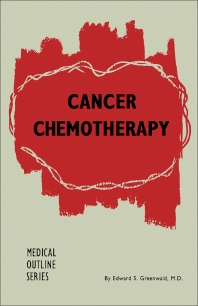 Cancer Chemotherapy - 1st Edition - ISBN: 9781483213460, 9781483226897