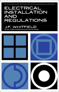Electrical Installations and Regulations - 1st Edition - ISBN: 9781483213514, 9781483226941