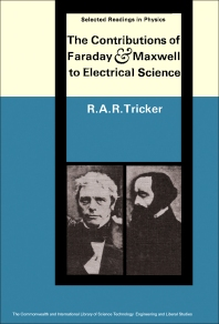 The Contributions of Faraday and Maxwell to Electrical Science - 1st Edition - ISBN: 9781483213590, 9781483227023