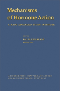Mechanisms of Hormone Action - 1st Edition - ISBN: 9781483227221, 9781483267623