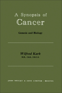 A Synopsis of Cancer - 1st Edition - ISBN: 9781483227993, 9781483282497