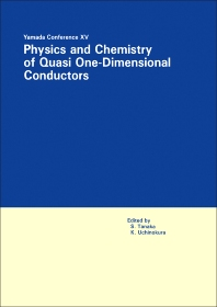 Proceedings of the Yamada Conference XV on Physics and Chemistry of Quasi One-Dimensional Conductors - 1st Edition - ISBN: 9781483228129, 9781483275093