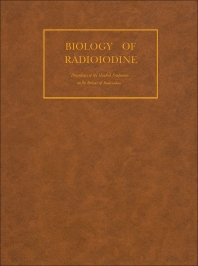 Biology of Radioiodine - 1st Edition - ISBN: 9781483228907, 9781483282763