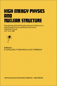 High Energy Physics and Nuclear Structure - 1st Edition - ISBN: 9781483228952, 9781483265292
