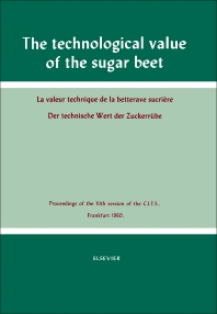 The Technological Value of the Sugar Beet - 1st Edition - ISBN: 9781483229072, 9781483278087